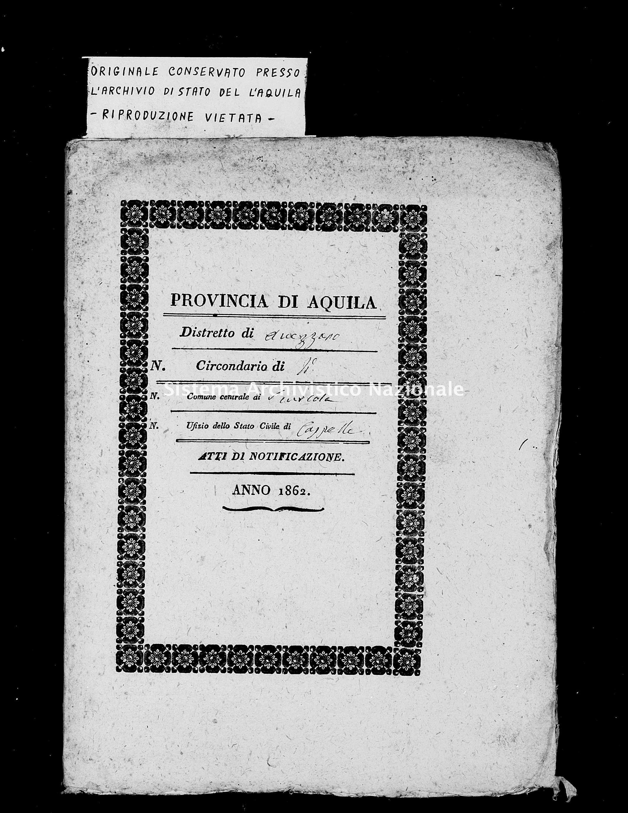 Archivio di stato di L'aquila - Stato civile italiano - Cappelle de' Marsi - Matrimoni, memorandum notificazioni ed opposizioni - 1862 -
