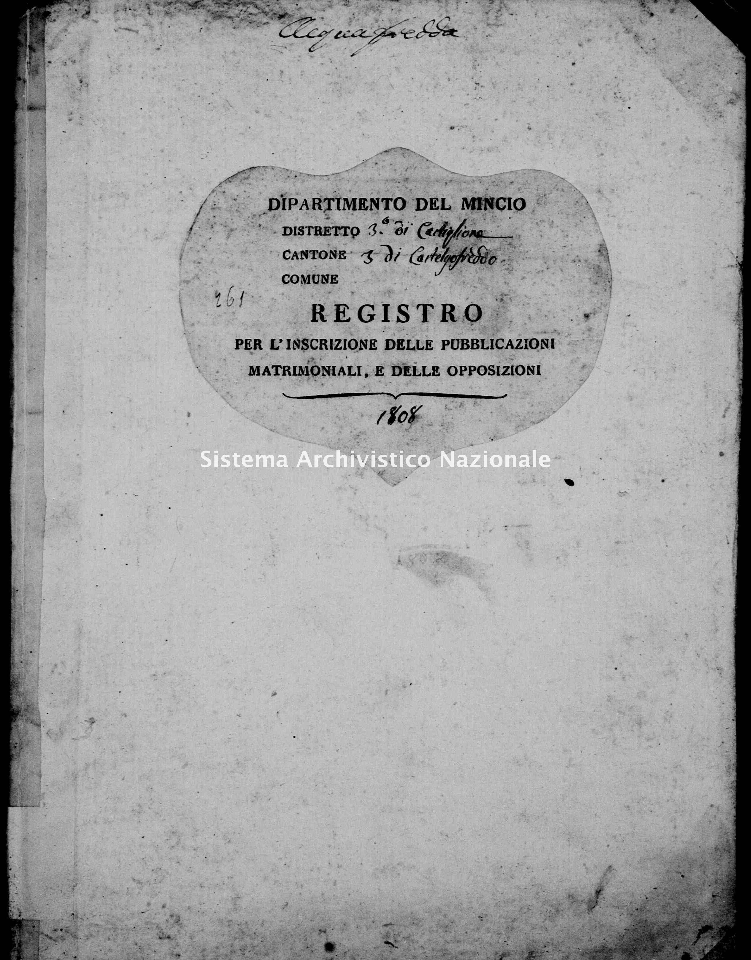 Archivio di stato di Mantova - Stato civile e anagrafe del Dipartimento del Mincio - Acquafredda-(frazione-di-Casalmoro) - Matrimoni pubblicazioni e opposizioni - 1808 - 261 -