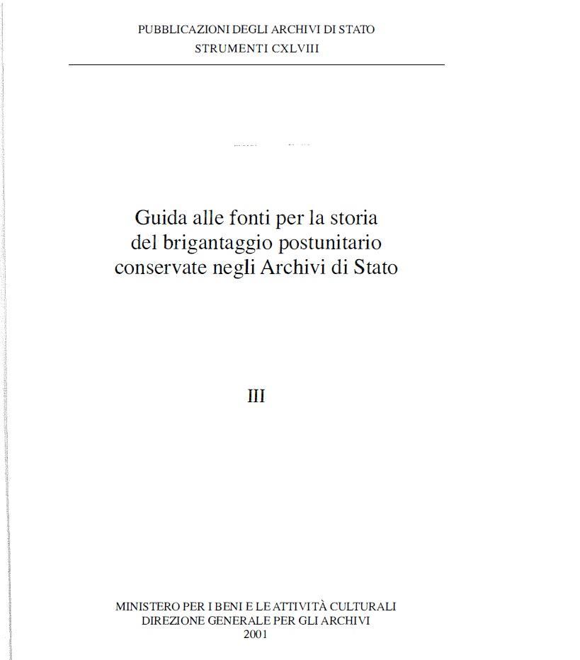 148. Guida alle fonti per la storia del brigantaggio postunitario conservate negli Archivi di Stato, III, Roma, 2001