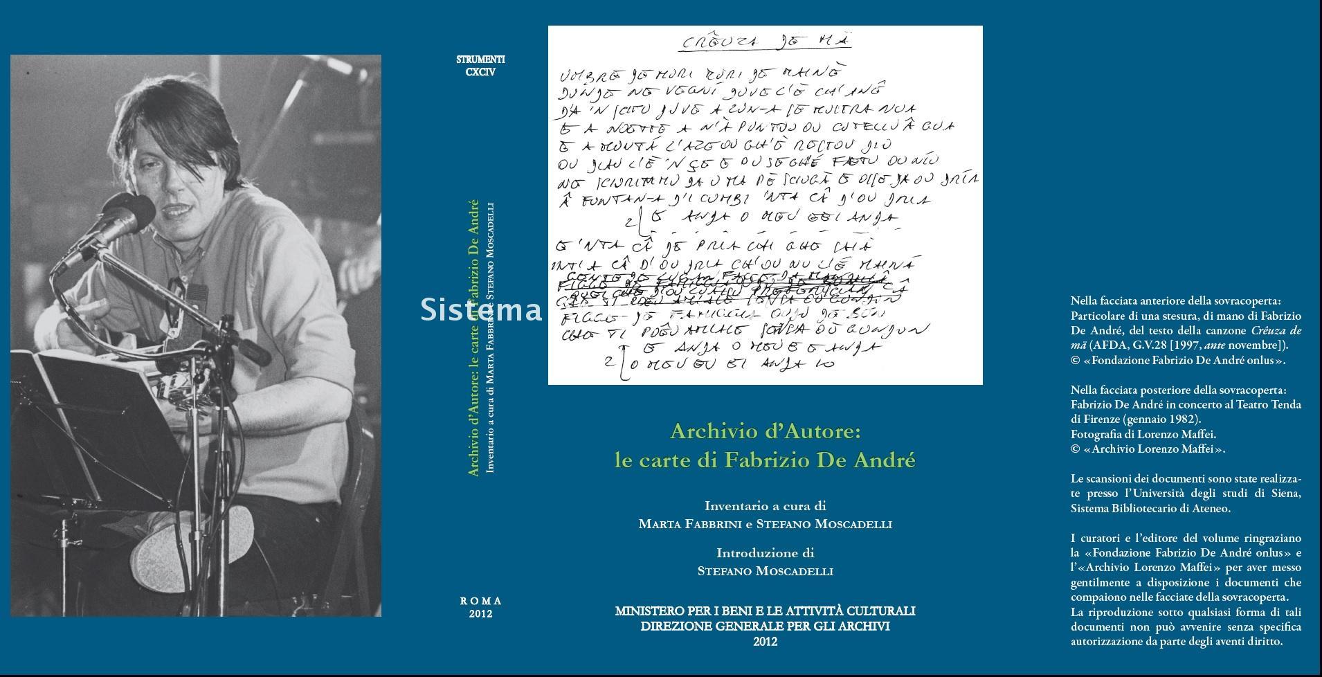 194. Archivio d'Autore: le carte di Fabrizio De André, a cura di Marta Fabbrini, Stefano Moscadelli, introduzione di Moscadelli Stefano, Roma, 2012
