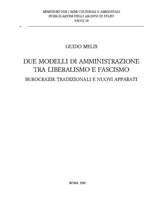 10. Guido Melis, Due modelli di amministrazione tra liberalismo e fascismo. Burocrazie tradizionali e nuovi apparati, Roma, 1988