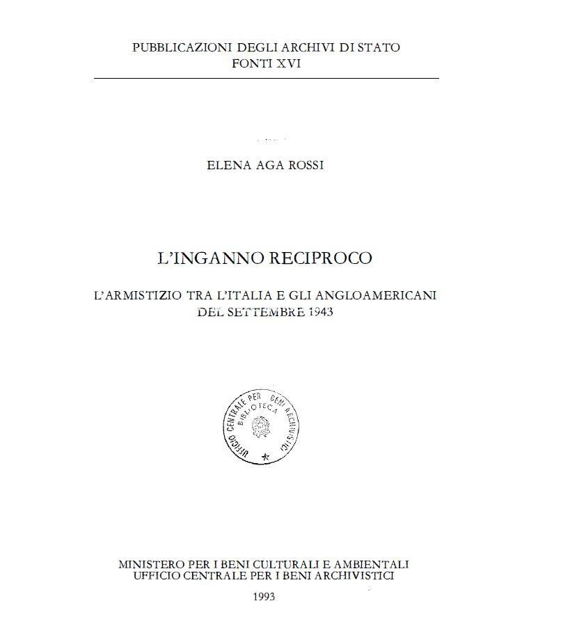 16. Ilaria Romeo, L'inganno reciproco. L'armistizio tra l'Italia e gli angloamericani del settembre 1943, Roma, 1993