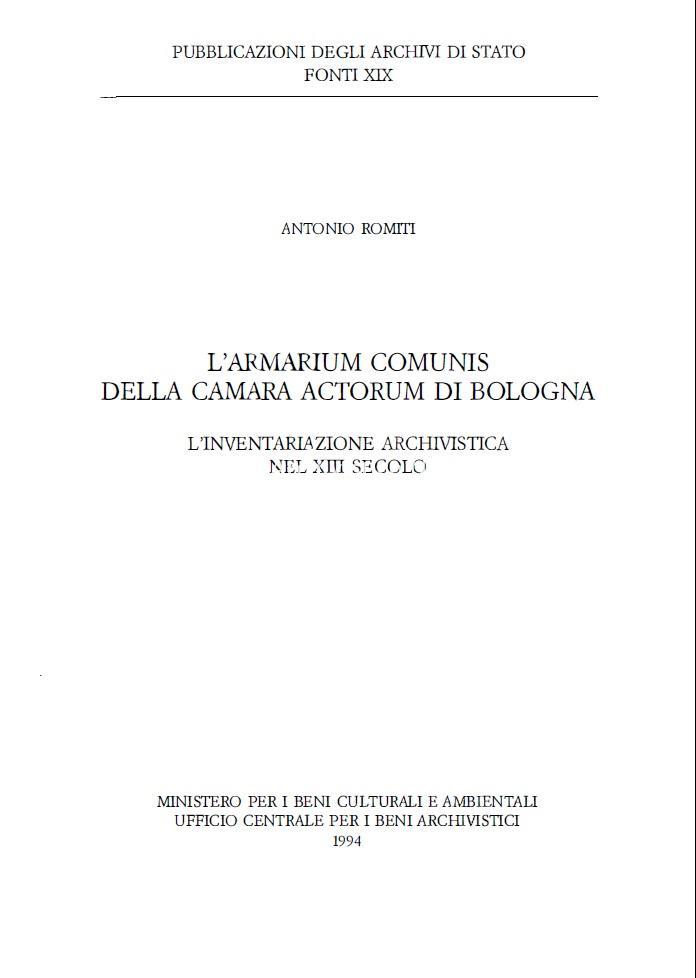 19. Antonio Romiti, L'Armarium Comunis della Camara actorum di Bologna. L'inventariazione archivistica nel XIII secolo, 1994