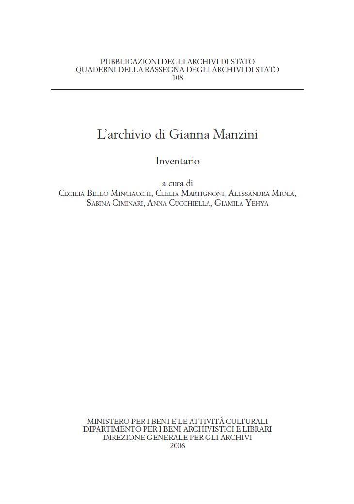 108. L'Archivio di Gianna Manzini. Inventario, a cura di Cecilia Bello Minciacchi, Clelia Martignoni, Sabina Ciminari, Roma, 2001